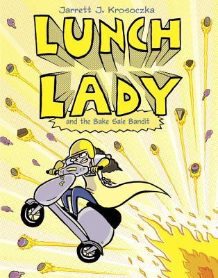 Lunch Lady and the Bake Sale Bandit (Lunch Lady, Book 5), Krosoczka, Jarrett J.