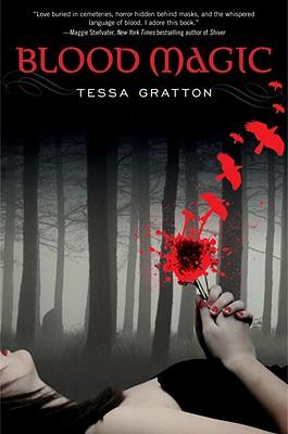 Blood Magic (The Blood Journals), Tessa Gratton