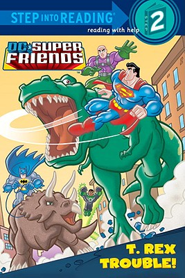 T. Rex Trouble! (DC Super Friends) (Step into Reading), Shealy, Dennis R.
