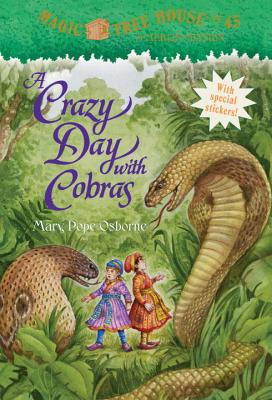 Magic Tree House #45: A Crazy Day with Cobras (A Stepping Stone Book(TM)), Mary Pope Osborne
