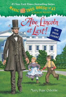 Magic Tree House #47: Abe Lincoln at Last! (A Stepping Stone Book(TM)), Mary Pope Osborne