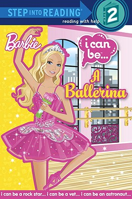 I Can Be A Ballerina (Barbie) (Step into Reading), Webster, Christy