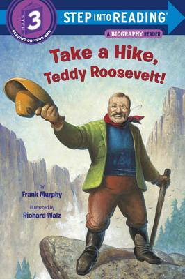Image for Take a Hike, Teddy Roosevelt! (Step into Reading)