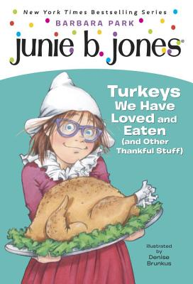 Image for Junie B. Jones #28: Turkeys We Have Loved and Eaten (and Other Thankful Stuff)