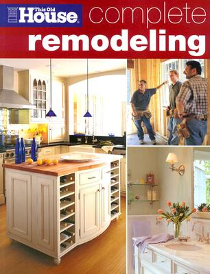 Image for Complete Remodeling (This Old House)