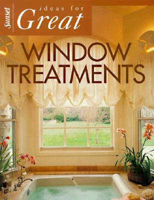 Image for Ideas for Great Window Treatments (Sunset Home Improvement Book)