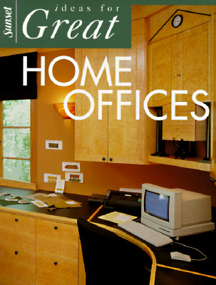 Ideas for Great Home Offices, Sunset Books