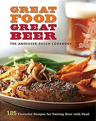 Image for GREAT FOOD GREAT BEER: ANHHEUSER-BUSCH COOKBOOK
