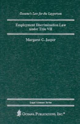 Employment Discrimination Law under Title VII (Legal Almanac Series), Jasper, Margaret