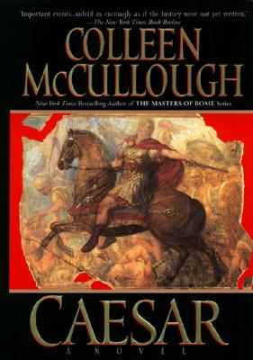 Caesar: Let the Dice Fly  (Masters of Rome, Book 5), Colleen McCullough