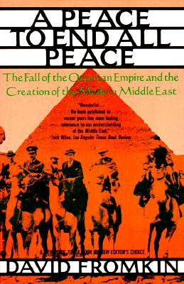Image for Peace to End All Peace: The Fall of the Ottoman Empire and the Creation of the Modern Middle East