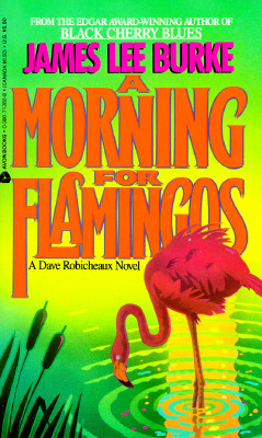 Image for A Morning for Flamingos: A Dave Robicheaux Novel