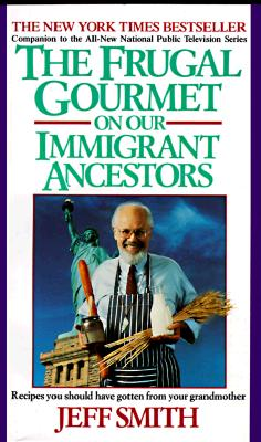 Image for The Frugal Gourmet on Our Immigrant Ancestors