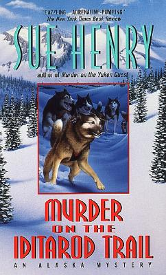 Murder on the Iditarod Trail (Alaska Mysteries (Paperback)), SUE HENRY