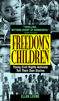 Image for Freedom's Children: Young Civil Rights Activists Tell Their Own Stories