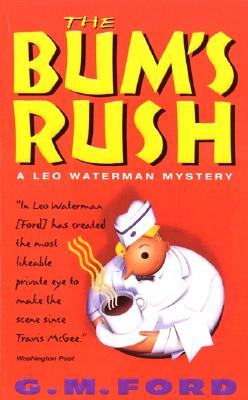 Bums Rush : A Leo Waterman Mystery, G. M. FORD