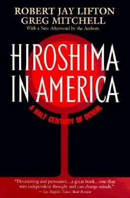Image for Hiroshima in America: A Half Century of Denial