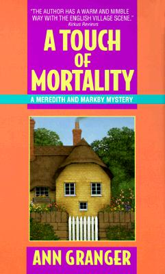 Touch of Mortality : A Meredith and Markby Mystery, ANN GEORGE