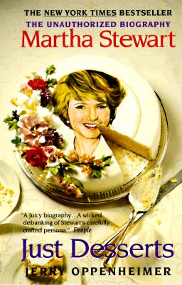 Image for Just Desserts: Martha Stewart the Unauthorized Biography