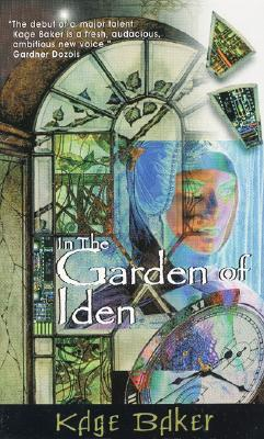 In the Garden of Iden (A Novel of the Company, Book 1), Kage Baker