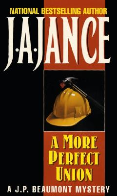 A MORE PERFECT UNION, Jance, J A