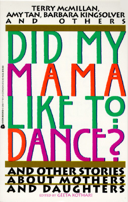 Image for Did My Mama Like to Dance?: And Other Stories About Mothers and Daughters