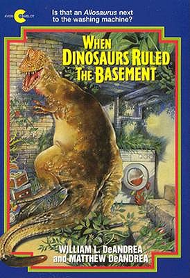 Image for When Dinosaurs Ruled the Basement (An Avon Camelot Book)