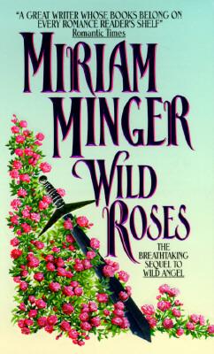 Wild Roses, MIRIAM MINGER