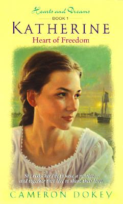 Hearts and Dreams: Katherine, Cameron Dokey