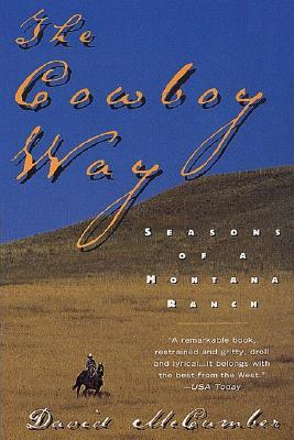 Cowboy Way : Seasons of a Montana Ranch, DAVID MCCUMBER
