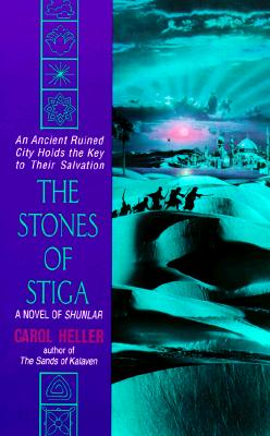 Image for The Stones of Stiga:: A Novel of Shunlar (Shunlar Chronicles)
