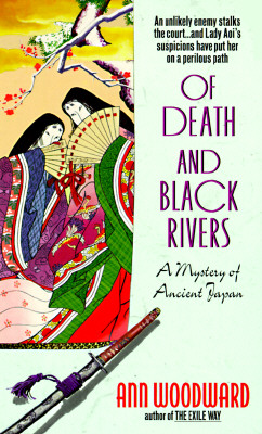 Of Death and Black Rivers  A Mystery of Ancient Japan, Woodward, Ann