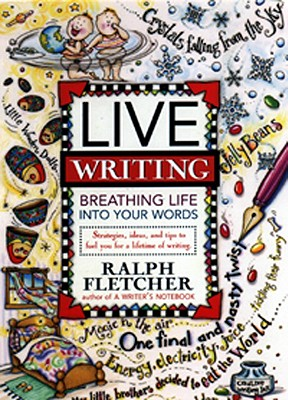 Image for Live Writing: Breathing Life into Your Words