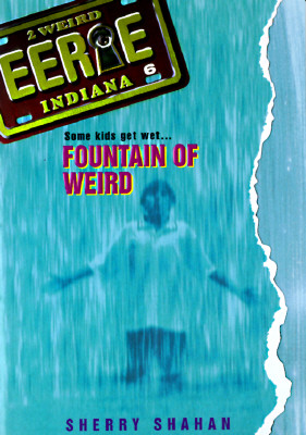 Image for Fountain of Weird (Eerie, Indiana)