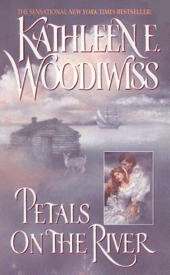 Petals on the River (Avon Historical Romance), Kathleen E. Woodiwiss