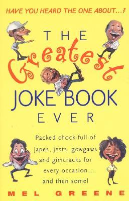 The Greatest Joke Book Ever, Greene, Mel