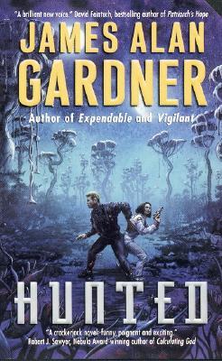 Hunted (League of Peoples, Bk. 4), James Alan Gardner