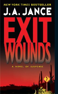 Exit Wounds, J. A. JANCE