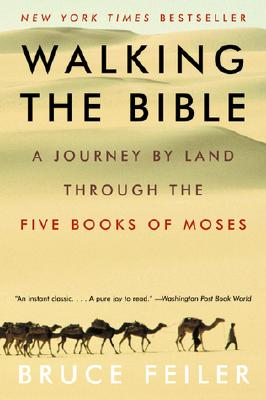 Image for Walking the Bible: A Journey by Land Through the Five Books of Moses