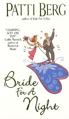 Bride for a Night (Avon Light Contemporary Romances), PATTI BERG