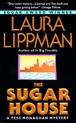 The Sugar House: A Tess Monaghan Mystery, LAURA LIPPMAN