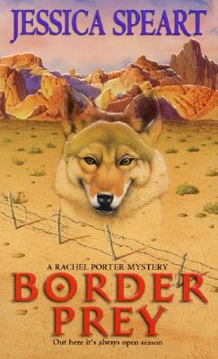 Border Prey (Rachel Porter Mysteries), Speart, Jessica