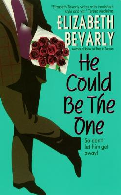 He Could Be the One (Avon Light Contemporary Romances), ELIZABETH BEVARLY
