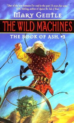 Wild Machines, MARY GENTLE