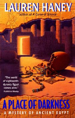 PLACE OF DARKNESS, A ANCIENT EGYPT, HANEY, LAUREN