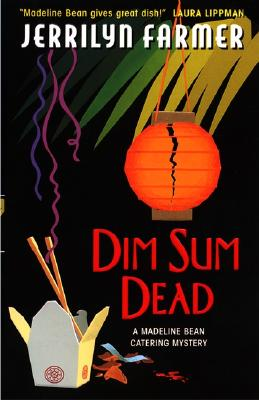 Image for Dim Sum Dead: A Madeline Bean Culinary Mystery (Madeline Bean Mysteries (Paperback))