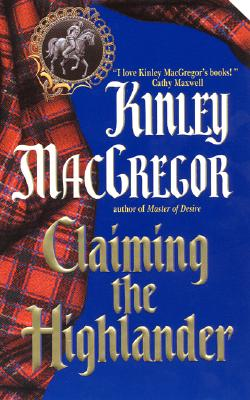 Claiming the Highlander (The MacAllisters), KINLEY MACGREGOR