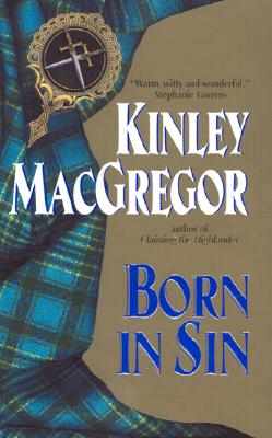 Born in Sin: A MacAllisters Novel, KINLEY MACGREGOR