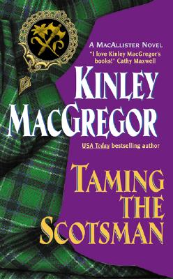Taming the Scotsman (The MacAllisters), KINLEY MACGREGOR