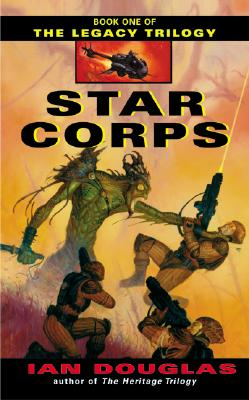 Image for Star Corps: Book One of The Legacy Trilogy (Legacy Trilogy)